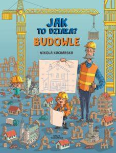 Najciekawsze książki dla dzieci - Jak to działa? Budowle
