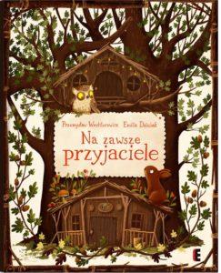 Najciekawsze książki dla dzieci - Na zawsze przyjaciele